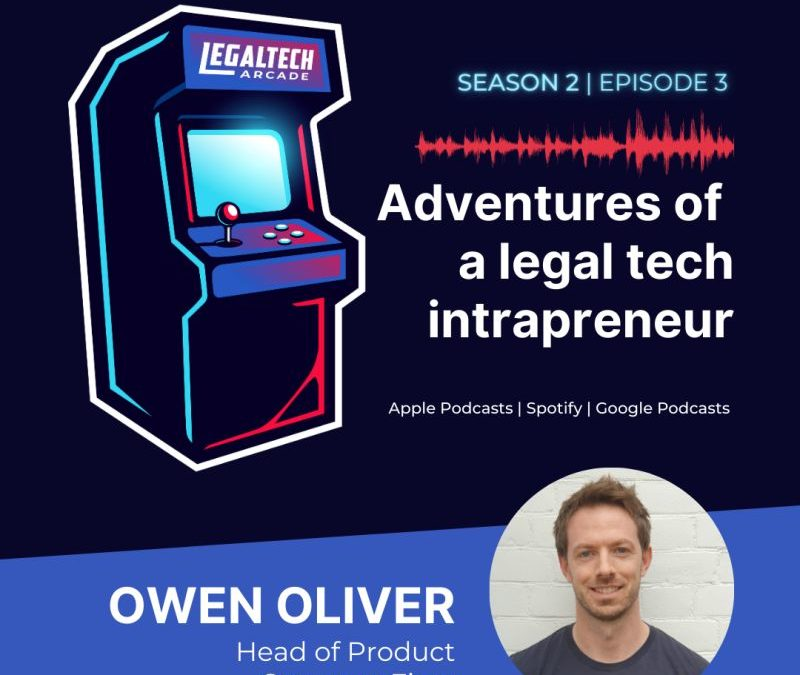 LegalTech Arcade Podcast Features Owen Oliver from StructureFlow